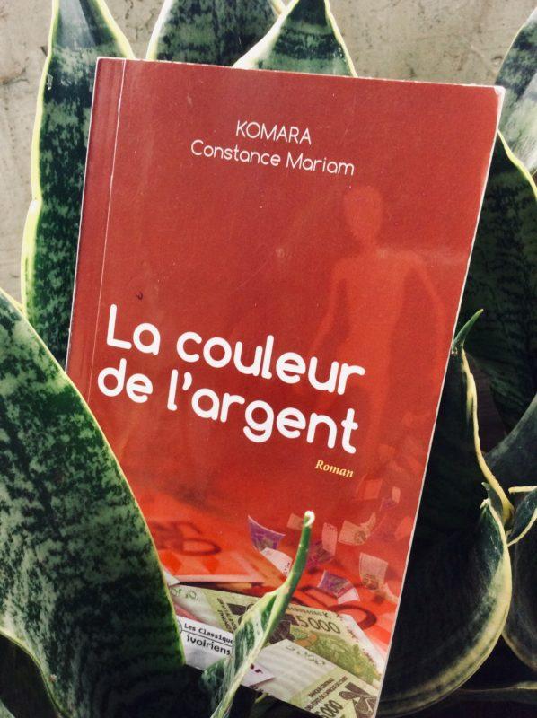 Lecture 2 : La Couleur de l'Argent de Komara Constance Mariam