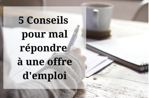 Article : 5 conseils pour ne pas être retenu quand on postule à une offre d'emploi