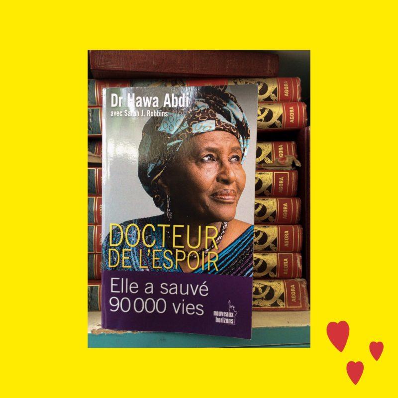 Docteur de l'espoir , de Dr Hawa Abdi. C'es le livre qui se rapproche le plus de mon coup de cœur parmi mes lectures de ce mois.